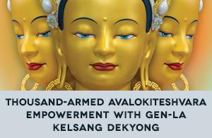 Avalokiteshvara Empowerment with Gen-la Dekyong